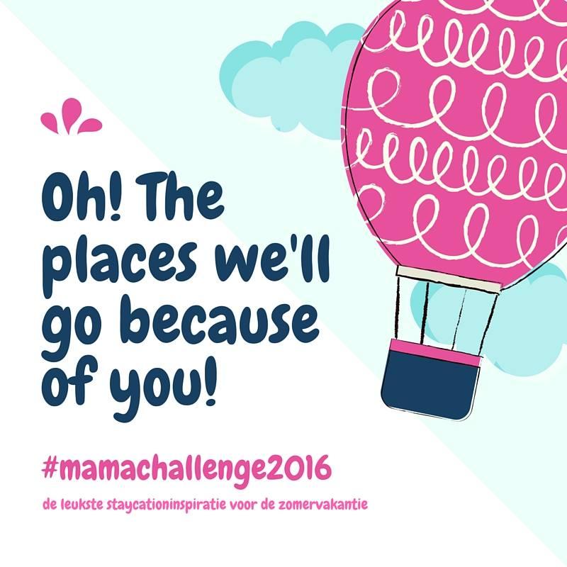 De Mama Challenge 2016 | Een zomer vol uitdagingen!